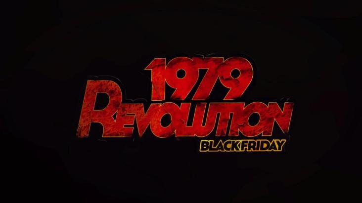 1979 Revolution: Black Friday_20180903213534