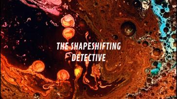 The Shapeshifting Detective_20181106213739